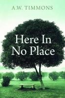 A. W. Timmons - Here in No Place - 9781848402751 - KTJ0050879