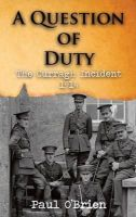 Paul O'Brien - A Question of Duty: The Curragh Incident 1914 - 9781848403147 - V9781848403147