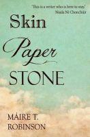 Maire T. Robinson - Skin, Paper, Stone - 9781848403581 - 9781848403581
