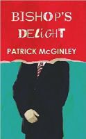Patrick McGinley - Bishop's Delight - 9781848404915 - S9781848404915