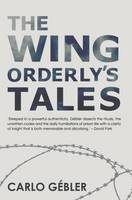 Carlo Gebler - The Wing Oderly's Tale - 9781848404946 - S9781848404946
