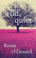 Roisin O'Donnell - Wild Quiet - 9781848405004 - V9781848405004