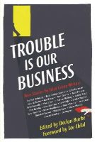 Declan Burke - The Trouble is Our Business: Stories by Irish Crime Writers - 9781848405639 - V9781848405639
