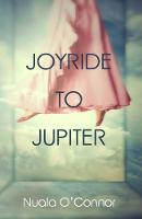 Nuala O'Connor - Joyride to Jupiter - 9781848406155 - 9781848406155