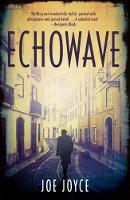 Joe Joyce - Echowave: The Final Part of the Echoland Trilogy - 9781848406490 - 9781848406490