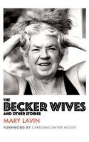 Lavin, Mary - The Becker Wives: And Other Stories (Modern Art Classics) - 9781848406940 - 9781848406940