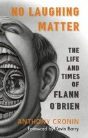 Anthony Cronin - No Laughing Matter: The Life and Times of Flann O'Brien - 9781848407145 - 9781848407145