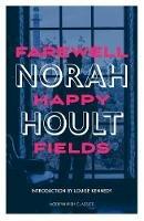 Hoult, Norah - Farewell Happy Fields (Modern Irish Classics) - 9781848407374 - 9781848407374