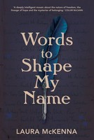 McKenna, Laura - Words to Shape My Name - 9781848407954 - 9781848407954