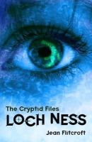 Jean Flitcroft - The Cryptid Files:  Loch Ness - 9781848409408 - V9781848409408