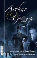 Edgar, David; Barnes, Julian - Arthur and George (Stage Version) - 9781848420960 - V9781848420960