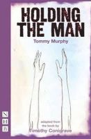 Timothy Conigrave, Tommy Murphy - Holding the Man - 9781848421080 - 9781848421080