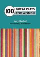 Kerbel, Lucy - 100 Great Plays for Women - 9781848421851 - V9781848421851