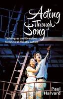 Harvard, Paul - Acting Through Song - 9781848422292 - V9781848422292