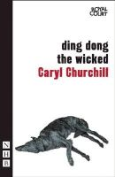 Churchill, Caryl - Ding Dong the Wicked - 9781848423039 - V9781848423039