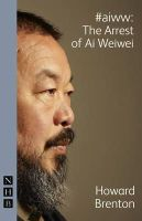 Brenton, Howard - #aiww: the Arrest of Ai Weiwei - 9781848423312 - V9781848423312