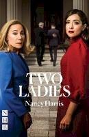 Nancy Harris - Two Ladies (NHB Modern Plays) - 9781848428812 - 9781848428812