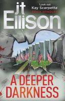 Ellison, J.T. - Deeper Darkness - 9781848452381 - 9781848452381