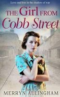 Allingham, Merryn - The Girl from Cobb Street (Daisys War 1) - 9781848453760 - KSG0010049