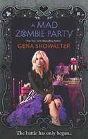 Showalter, Gena - A Mad Zombie Party (The White Rabbit Chronicles) - 9781848453920 - V9781848453920