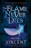 Vincent, Rachel - The Flame Never Dies (Wells of Souls 2) - 9781848454514 - V9781848454514