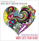 Montague, Kelsey - What Lifts Your Heart (Colouring Books) - 9781848455412 - KEX0298702