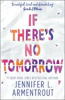 Armentrout, Jennifer L. - If There's No Tomorrow - 9781848456877 - V9781848456877