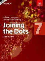 - Joining the Dots, Book 7 (Piano): A Fresh Approach to Piano Sight-Reading (Joining the Dots (Abrsm)) - 9781848495753 - V9781848495753