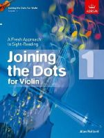 - Joining the Dots for Violin, Grade 1: A Fresh Approach to Sight-Reading (Joining the Dots (Abrsm)) - 9781848495845 - V9781848495845
