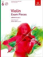 Divers Auteurs - Violin Exam Pieces 2016-2019, ABRSM Grade 6, Score, Part & 2 CDs: Selected from the 2016-2019 Syllabus (ABRSM Exam Pieces) - 9781848497054 - V9781848497054