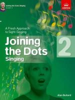 - Joining the Dots Singing: Grade 2: A Fresh Approach to Sight-Singing (Joining the Dots (ABRSM)) - 9781848497405 - V9781848497405