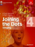 - Joining the Dots Singing: Grade 4: A Fresh Approach to Sight-Singing (Joining the Dots (ABRSM)) - 9781848497429 - V9781848497429