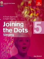 - Joining the Dots Singing: Grade 5: A Fresh Approach to Sight-Singing (Joining the Dots (ABRSM)) - 9781848497436 - V9781848497436