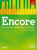 - Encore: Book 2, Grades 3 & 4: Your Favourite ABRSM Piano Exam Pieces (ABRSM Exam Pieces) - 9781848498488 - V9781848498488