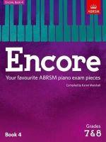 - Encore: Book 4, Grades 7 & 8: Your Favourite ABRSM Piano Exam Pieces (ABRSM Exam Pieces) - 9781848498501 - V9781848498501