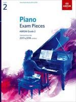 - Piano Exam Pieces 2017 & 2018: Grade 2: Selected from the 2017 & 2018 Syllabus (ABRSM Exam Pieces) - 9781848498822 - V9781848498822