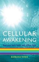 Wren, Barbara - Cellular Awakening - 9781848501034 - V9781848501034
