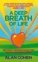 Alan Cohen - A Deep Breath of Life: 365 Daily Inspirations for Heart-Centred Living - 9781848502161 - V9781848502161