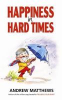 Andrew Matthews - Happiness in Hard Times - 9781848502482 - V9781848502482