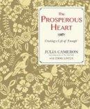 Emma Lively Julia Cameron - The Prosperous Heart - 9781848509771 - V9781848509771