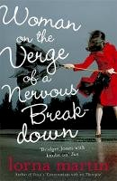 Martin, Lorna - Woman on the Verge of a Nervous Breakdown: Life, Love and Talking It Through - 9781848540118 - V9781848540118