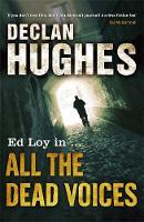 Hughes, Declan - All the Dead Voices - 9781848540392 - KRF0000590