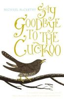 McCarthy, Michael - Say Goodbye to the Cuckoo - 9781848540620 - KEX0291419
