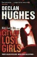 Declan Hughes - City of Lost Girls. Declan Hughes - 9781848543041 - 9781848543041