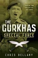 Chris Bellamy - Gurkhas: Special Force - 9781848543447 - V9781848543447