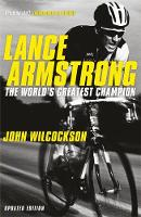 Wilcockson, John - Lance Armstrong: The World s Greatest Champion - 9781848544697 - KLJ0006495