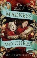 O'Melveny, Regina - The Book of Madness and Cures - 9781848547070 - V9781848547070