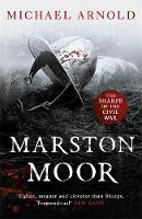 Arnold, Michael - Marston Moor: Book 6 of the Civil War Chronicles (Stryker) - 9781848547674 - V9781848547674