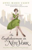 Casey, Anne-Marie - An Englishwoman in New York - 9781848548336 - KAK0007122