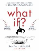 Munroe, Randall - What If?: Serious Scientific Answers to Absurd Hypothetical Questions - 9781848549562 - V9781848549562